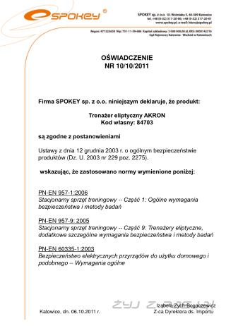 OŚWIADCZENIE  NR 10/10/2011 Firma SPOKEY sp. z o.o. niniejszym deklaruje, że produkt: