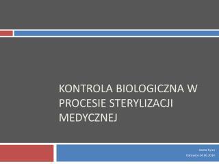 Kontrola biologiczna w procesie sterylizacji medycznej