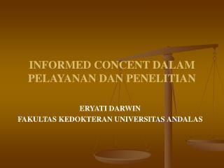 INFORMED CONCENT DALAM PELAYANAN DAN PENELITIAN