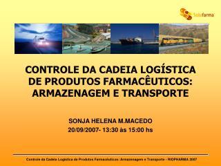 CONTROLE DA CADEIA LOGÍSTICA DE PRODUTOS FARMACÊUTICOS: ARMAZENAGEM E TRANSPORTE