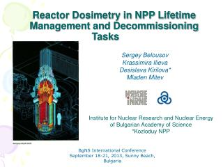 Reactor Dosimetry in NPP Lifetime Management and Decommissioning Tasks