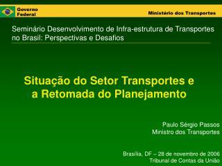 Situação do Setor Transportes e a Retomada do Planejamento