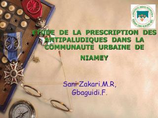 ETUDE  DE  LA  PRESCRIPTION  DES  ANTIPALUDIQUES  DANS  LA  COMMUNAUTE  URBAINE  DE  NIAMEY