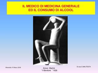 IL MEDICO DI MEDICINA GENERALE  ED IL CONSUMO DI ALCOOL
