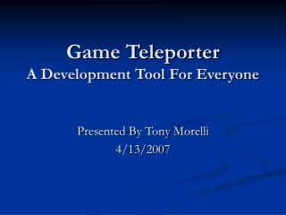 Game Teleporter A Development Tool For Everyone