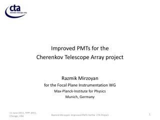 Improved PMTs for the  Cherenkov Telescope Array project Razmik Mirzoyan