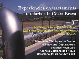 Experiències en tractaments terciaris a la Costa Brava