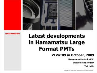 Latest developments in Hamamatsu Large Format PMTs