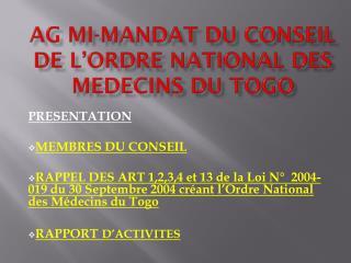 AG MI-MANDAT DU CONSEIL DE L�ORDRE NATIONAL DES MEDECINS DU TOGO