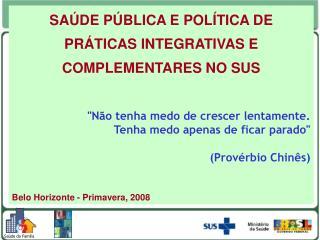 SAÚDE PÚBLICA E POLÍTICA DE PRÁTICAS INTEGRATIVAS E COMPLEMENTARES NO SUS