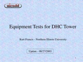 Equipment Tests for DHC Tower