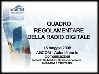 QUADRO REGOLAMENTARE DELLA RADIO DIGITALE