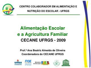 CENTRO COLABORADOR EM ALIMENTAÇÃO E NUTRIÇÃO DO ESCOLAR - UFRGS