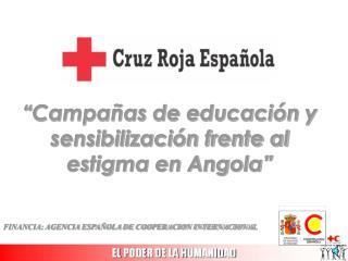 """""""Campañas de educación  y  sensibilización frente al estigma en Angola"""""""