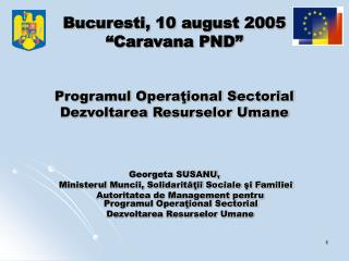 "Bucuresti, 10 august 2005 ""Caravana PND"""