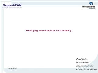 Developing  new services for e-Accessibility.
