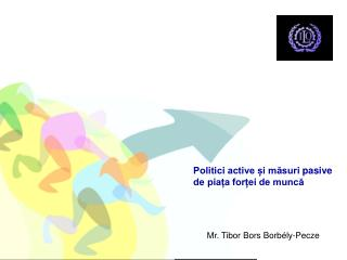 Politici active și măsuri  pasive  de piața forței de muncă