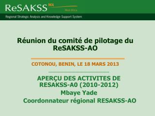 Réunion du comité de pilotage du ReSAKSS-AO COTONOU, BENIN, LE 18 MARS 2013