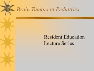 Brain Tumors in Pediatrics