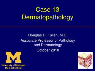 Case 13 Dermatopathology