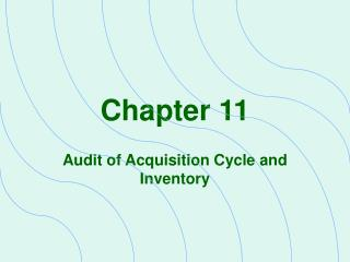 Audit of Acquisition Cycle and Inventory