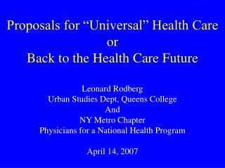 "Proposals for ""Universal"" Health Care or  Back to the Health Care Future"