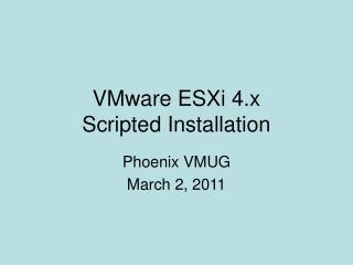 VMware ESXi 4.x  Scripted Installation