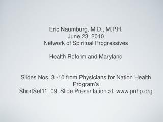 Main Provisions of Maryland Health Security Act 2010  Publicly financed and privately delivered