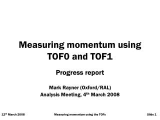 Measuring momentum using TOF0 and TOF1