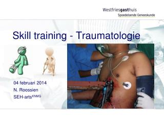 Skill training - Traumatologie