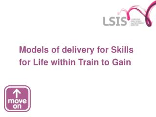 Models of delivery for Skills for Life within Train to Gain