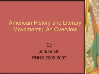 American History and Literary Movements:  An Overview