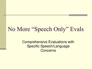 "No More ""Speech Only"" Evals"