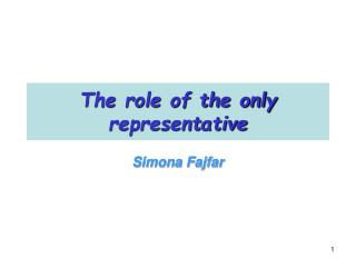 The role of the only representative