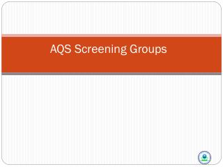 AQS Screening Groups