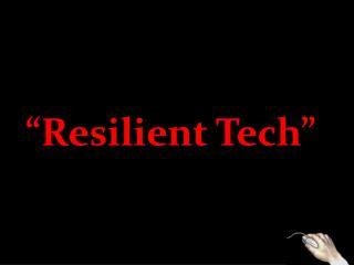 �Resilient Tech�