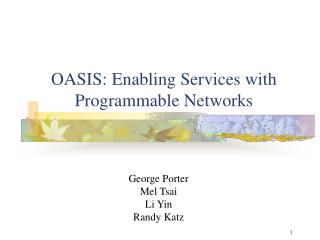 OASIS: Enabling Services with Programmable Networks