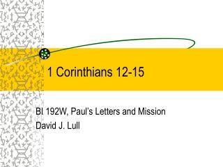1 Corinthians 12-15