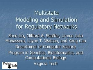 Multistate Modeling and Simulation for Regulatory Networks