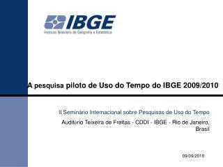 A  pesquisa  piloto de Uso do Tempo do IBGE 2009/2010