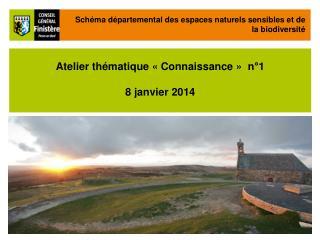 Atelier thématique «Connaissance» n°1 8 janvier 2014