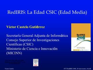 RedIRIS: La Edad CSIC (Edad Media)