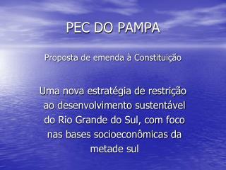 PEC DO PAMPA Proposta de emenda à Constituição
