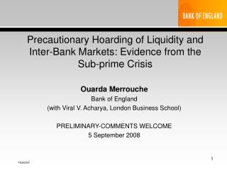 Precautionary Hoarding of Liquidity and Inter-Bank Markets: Evidence from the Sub-prime Crisis