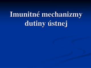 Imunitné mechanizmy dutiny ústnej