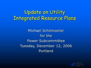 Update on Utility Integrated Resource Plans