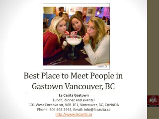 Best Place to Meet People in Gastown Vancouver BC
