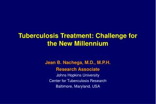 Tuberculosis Treatment: Challenge for the New Millennium