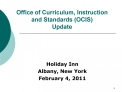 Office of Curriculum, Instruction and Standards OCIS Update