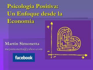 Psicolog�a Positiva:  Un Enfoque desde la Econom�a